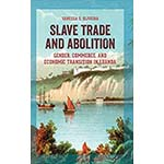 book cover for Slave Trade and Abolition: Gender, Commerce, and Economic Transition in Luanda