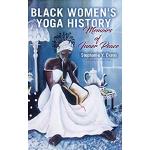 book cover for Black Women's Yoga History: Memoirs of Inner Peace