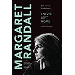 book cover of I Never Left Home: Poet, Feminist, Revolutionary