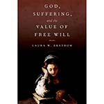 book cover for God, Suffering, and the Value of Free Will