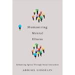 Book cover for Humanizing Mental Illness: Enhancing Agency through Social Interaction