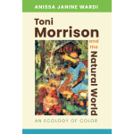 book cover for Toni Morrison and the Natural World: An Ecology of Color