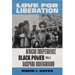 Book cover for Love for Liberation: African Independence, Black Power, and a Diaspora Underground