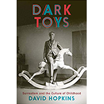 book cover of Dark Toys: Surrealism and the Culture of Childhood