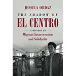 book cover of The Shadow of El Centro: A History of Migrant