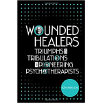 book cover of Wounded Healers: Tribulations and Triumphs of Pioneering Psychotherapists