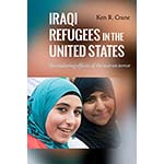 book cover for Iraqi Refugees in the United States: The Enduring Effects of the War on Terror