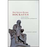 """book cover for How Socrates Became Socrates: A Study of Plato's """"Phaedo,"""" """"Parmenides,"""" and """"Symposium"""""""