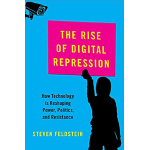 book cover for The Rise of Digital Repression: How Technology is Reshaping Power, Politics, and Resistance